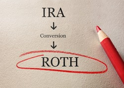 Traditional IRA to Roth IRA conversion concept, circled in red pencil