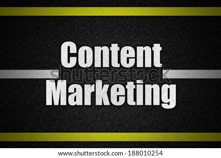 Traffic  road surface with text Content Marketing