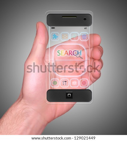 Transparent Mobile Smart Phone in man's Hand with Search on screen new Digital Technology concept
