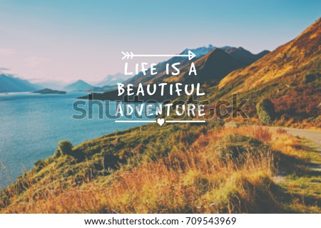 Travel inspirational quotes - Life is a beautiful adventure. Blurry retro styled background. #709543969