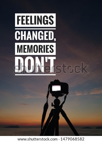 Travel inspired quotes . Feeling changed, memories don't