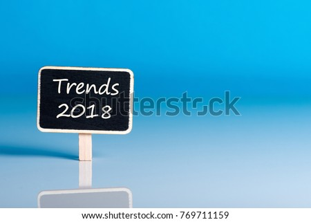 Trends 2018. Tendencies, trend, novelties and forecasts for the next year. Mockup with empty space for text Сток-фото ©