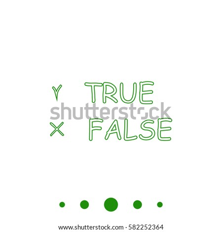 True and False Simple flat button. Contour line green icon on white background. Illustration symbol