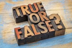 True or false question  in vintage letterpress wood type printing blocks