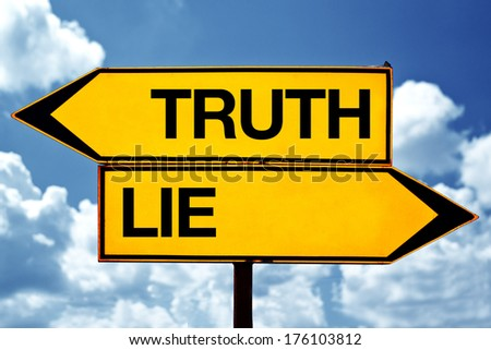 Truth versus lie on opposite direction signs. Concept of choice.