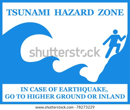 Tsunami warning sign. In case of danger go to higher ground.
