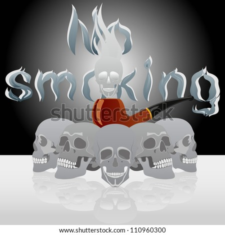 """Tube for smoking tobacco and human skulls on the background labels """"no smoking""""."""