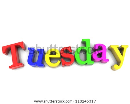 Tuesday, day of the week multicolored over white Background
