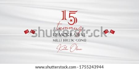 Turkish holiday Demokrasi ve Milli Birlik Gunu 15 Temmuz Translation from Turkish: The Democracy and National Unity Day of Turkey, veterans and martyrs of 15 July. Social media banner.
