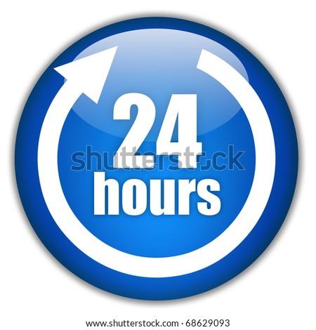 Twenty four hours service