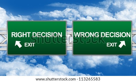 Two Choices Of Green Highway Street Sign Between Right Decision And Wrong Decision Sign For Business Direction Concept Against A Blue Sky Background