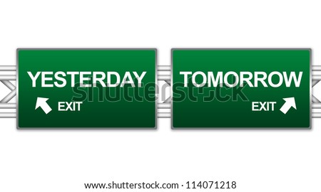 Two Choices Of Green Highway Street Sign Between Yesterday And Tomorrow Sign For Time Management Concept Isolate on White Background