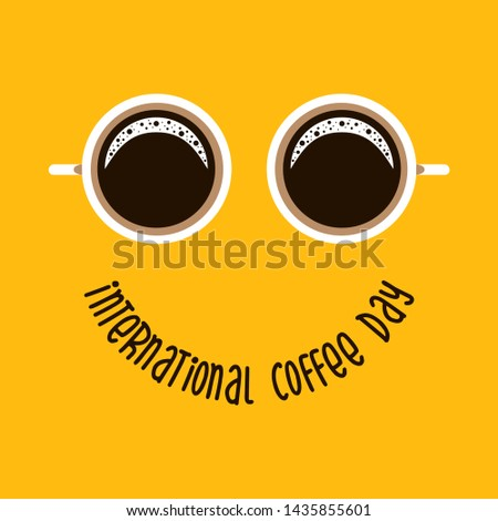 Two coffee mug like eyes and text - International Coffee Day like smile. Suitable for greeting card, poster and banner background. Illustration.
