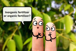 Two fingers are decorated as two person in farm. One of them is asking another if inorganic or organic fertilizer is better.