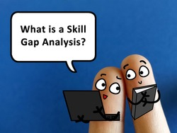 Two fingers are decorated as two person. One of them is asking  another if he knows about skill gap analysis.