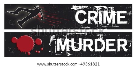 Two horizontal crime themed banners set on a black grunge background base. Crime and Murder themed.