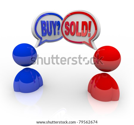 Two illustrated business people with speech bubbles and the words Buy and Sell symbolizing that they have entered into a deal or transaction concerning the exchange of goods or money