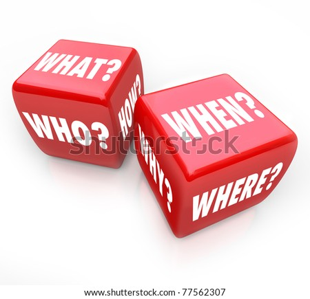 Two red dice with the words Who, What, Where, When, Why and How on their faces, symbolizing the quest for answers and the risk in finding answers