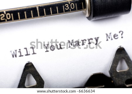 Typewriter close up shot, Concept of Will You Marry Me