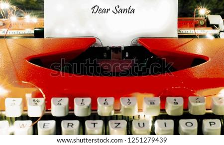 "Typewriter with the text ""Dear Santa"" Dear Santa letters. #1251279439"