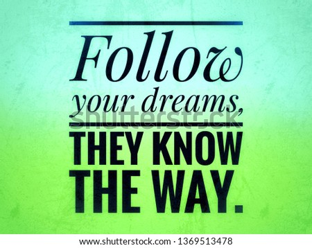Typographic poster Follow your dreams they know the way, Typographic poster success failure courage hope inspirational quotes on life.