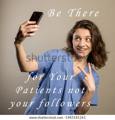 Typographic Quote - Be there for you patients not your followers. Patient Safety Awarness meme
