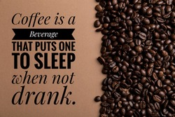 Typographical Beverage and coffee quotes on a coffee beans background.