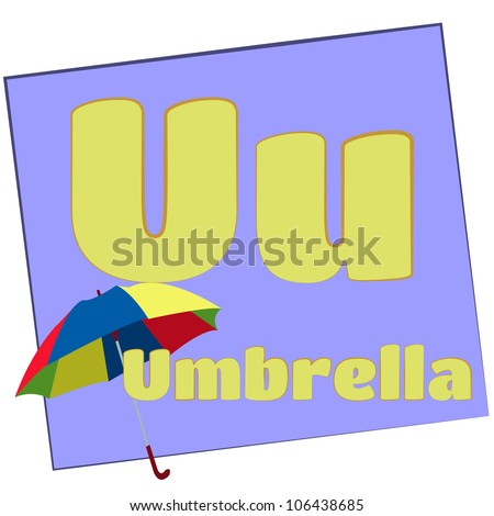 U-umbrella/Colorful alphabet letters with words starting with each and their image