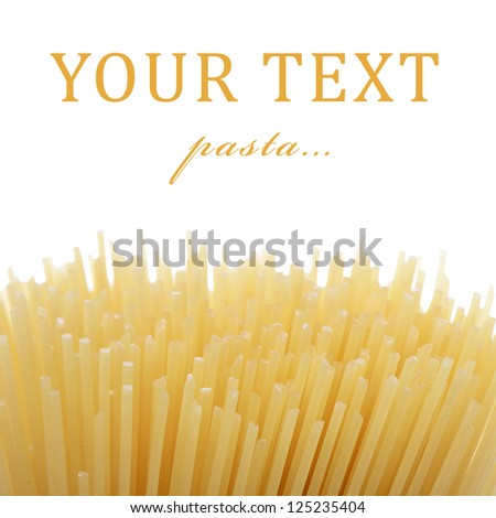 Uncooked pasta spaghetti macaroni isolated on white