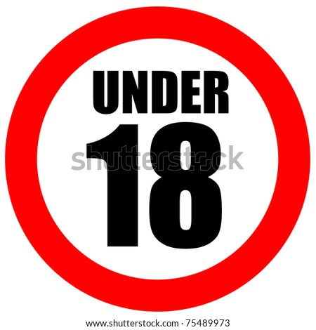 Under eighteen sign