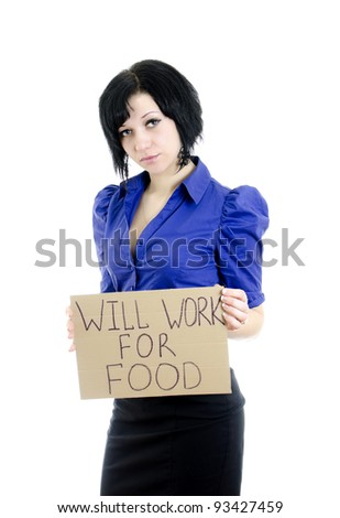 """Unemployed woman with cardboard """"Will work for food"""". Isolated over white - stock photo"""