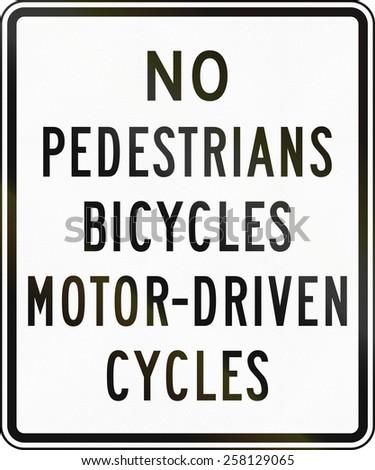 United States traffic sign: No pedestrians, bicycles, motor-driven cycles