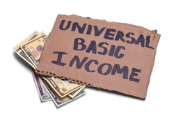 Universal Basic Income Sign with Cash Money.