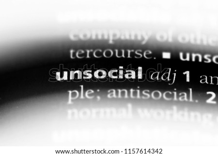 unsocial word in a dictionary. unsocial concept.