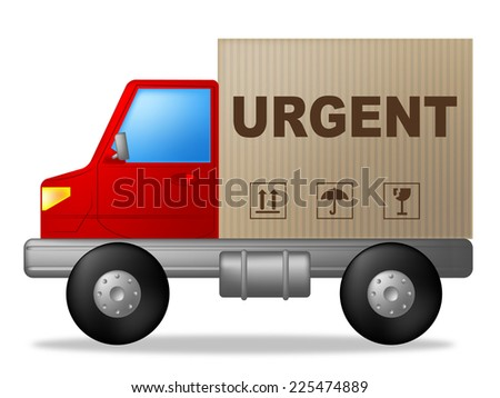 Urgent Truck Representing Speedy Freight And Deadline