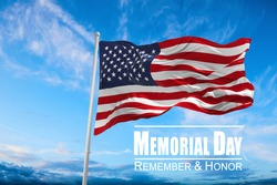USA flag. Flag of United States of America being waved in the breeze against a sunset sky and the text Memorial Day, Remember and honor. 3d illustration