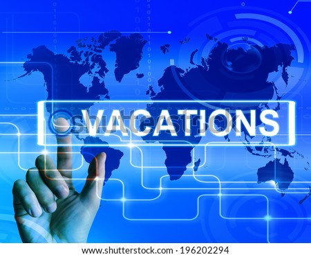 Vacations Map Displaying Internet Planning or Worldwide Vacation Travel