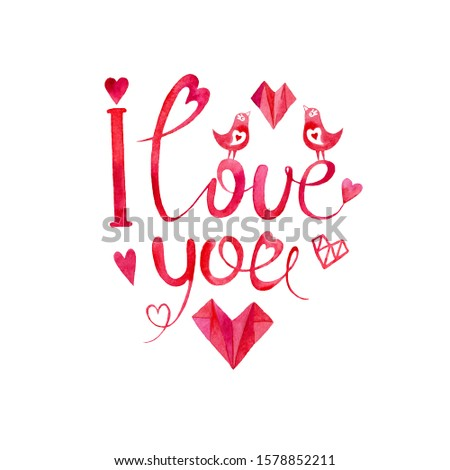 """Valentine's day card""""I love you.""""Watercolor drawing.The image of a red heart,birds.Postcard design, greetings for Valentine's Day, birthday, illustration,wedding,banner, poster."""