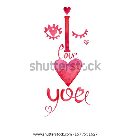"""Valentine's day card """" I love you.""""Watercolor drawing.The image of a red heart,eyes.Postcard design, greetings for Valentine's Day, birthday, illustration, banner, poster."""