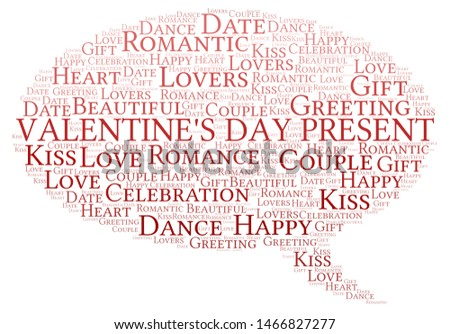 Valentine's Day Present word cloud. Word cloud made with text only.