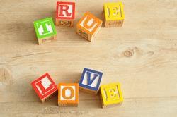 Valentine's Day. True love spelled with colorful alphabet blocks