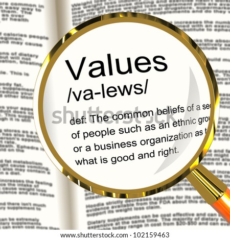 Values Definition Magnifier Shows Principles Virtue And Morality