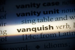 vanquish word in a dictionary. vanquish concept, definition.