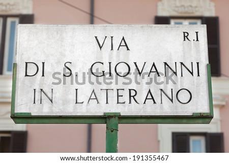 Via di San Giovanni in Laterano road sign in Rome, Italy
