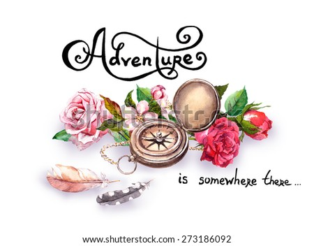 Vintage compass flowers and feathers with lettering Adventure Travel concept Watercolor