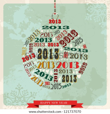 Vintage Happy New year 2013 concept numbers in bauble shape.