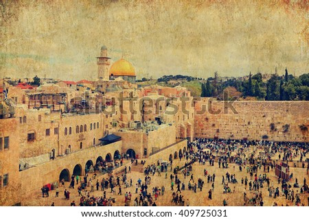 Vintage image with Old city of Jerusalem (Western Wall,Wailing Wall or Kotel). Textured background.Toned vintage colors