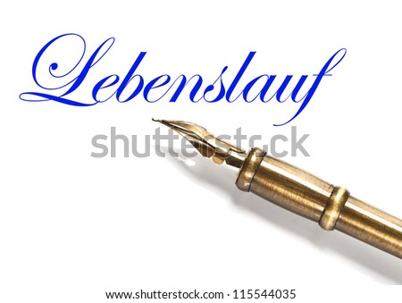 vintage ink pen and text Lebenslauf for german CV on white background