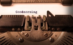 Vintage inscription made by old typewriter, goodmorning