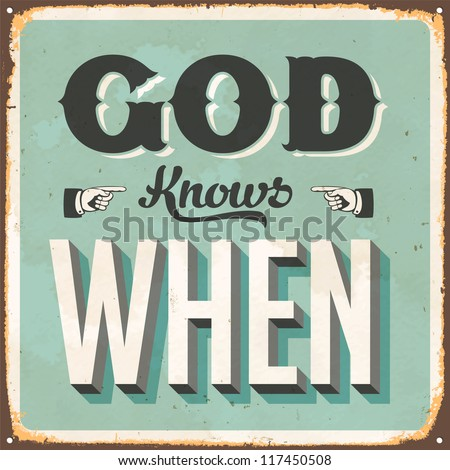 vintage metal sign   god knows...